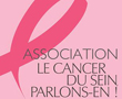 "Association ""le cancer du sein, parlons-en!"""